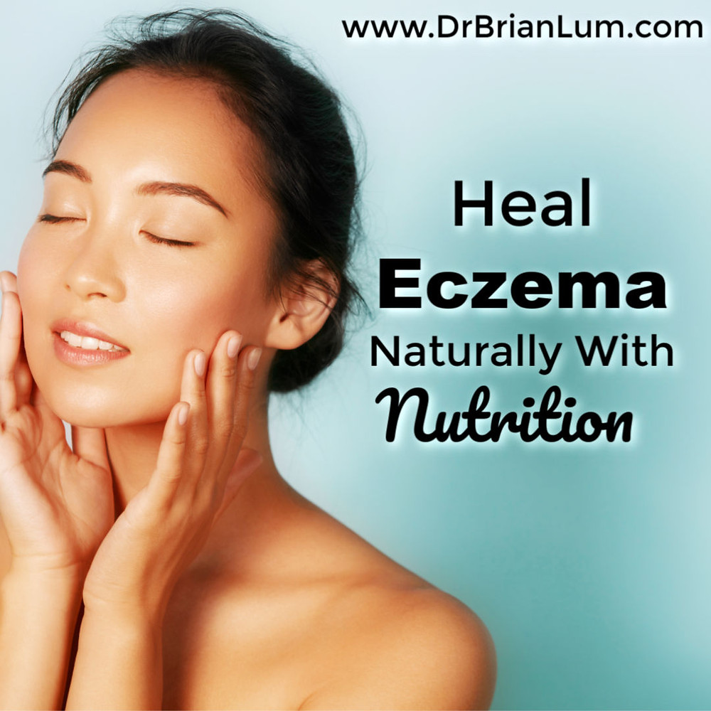 young woman with healthy skin. text overlay heal eczema naturally with nutrition www.drbrianlum.com