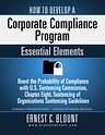 Risk management strategies and process. Effectively develop a corporate comliance program; eighteen essential elements disclosed. Boost th probability of compliance with Federal Guidelines.