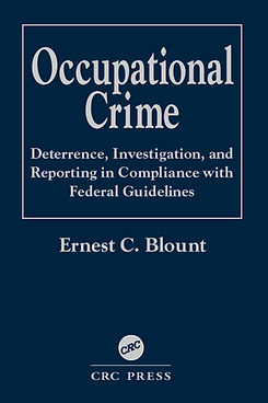 Book Cover: Occupational Crime a Comprehensive Analysis of Occupational Crime, Deterrence, Investigation, and Reporting in Compliance with Federal Guidelines.