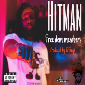 Free Dem Members x Hitman