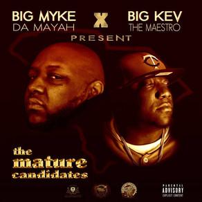 The Mature Candidates x Big Myke Da Mayah & Big Kev The Maestro