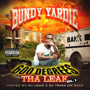 600 Degrees Tha Leak: Vol.1 xBundy Yardie