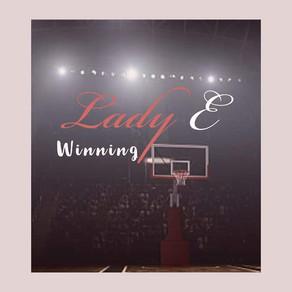 Winning x Lady E
