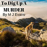 To Dig Up A Murder Cover Image.jpg