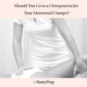 chiropractor for menstrual cramps, chiropractic medicine for menstrual cramps, chiropractor for period pain, chiropractic medicine for period pain, period panties, pantyprop, panty prop