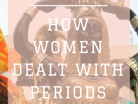 How Women Dealt With Their Periods Throughout History
