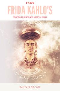 frida kahlo, frida kahlo's paintings, frida kahlo feminist, feminist, activist, pantyprop, panty prop
