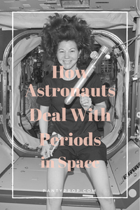 menstruation in space, periods in space, female astronauts, women in space, women astronauts, pantyprop, panty prop, period panties, period underwear, periods, menstruation