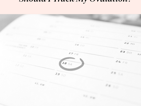 Should I Track My Ovulation?