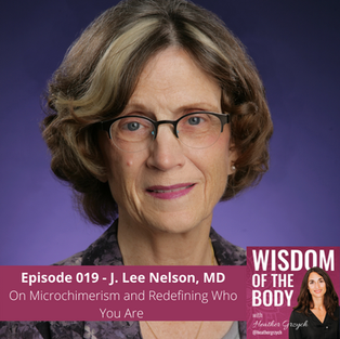 019. J. Lee Nelson on Microchimerism and Redefining Who You Are