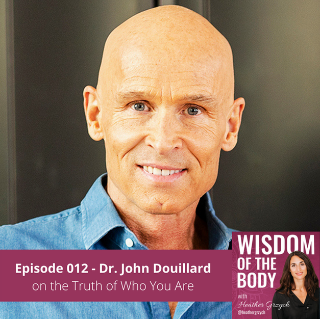 012. Dr. John Douillard on the Truth of Who You Are