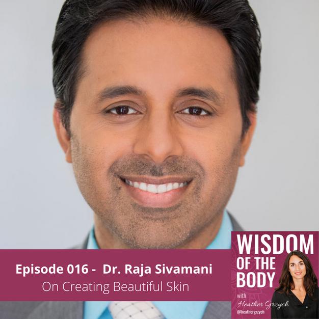 016. Dr. Raja Sivamani on Creating Beautiful Skin