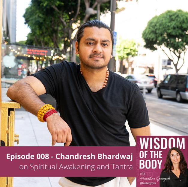008. Chandresh Bhardwaj on Spiritual Awakening and Tantra