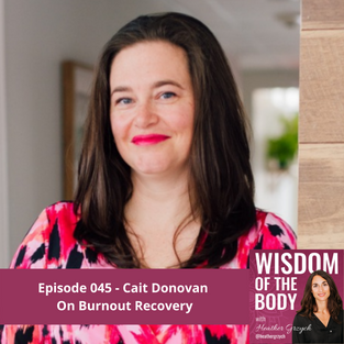 045. Cait Donovan on Burnout Recovery