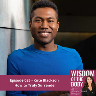 035. Kute Blackson on How to Truly Surrender