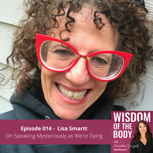014. Lisa Smartt on Speaking Mysteriously as We're Dying
