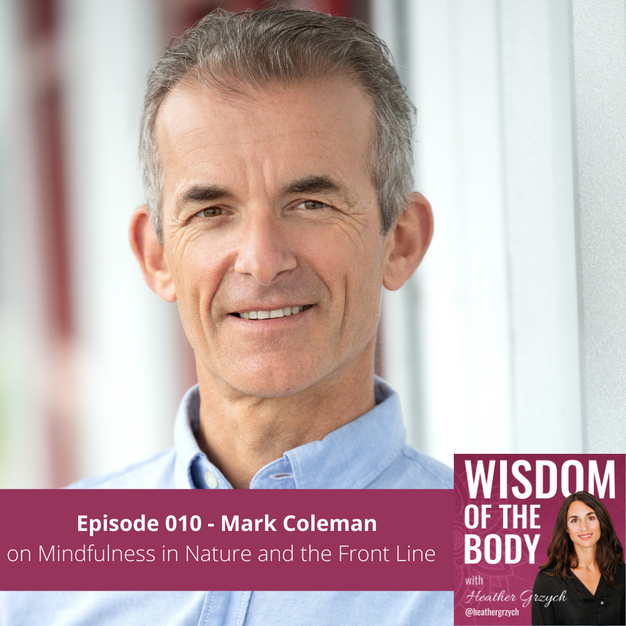 010. Mark Coleman on Mindfulness in Nature and the Front Line