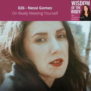 026. Nessi Gomes on Really Meeting Yourself