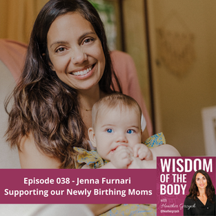 038. Jenna Furnari on Supporting our Newly Birthing Moms