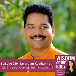 030. Jayarajan Kodikannath on Bringing Ayurveda from India to the US