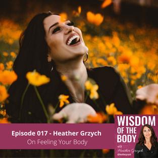 017. Heather Grzych on Feeling Your Body