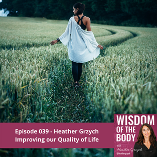 039. Heather Grzych on Improving our Quality of Life