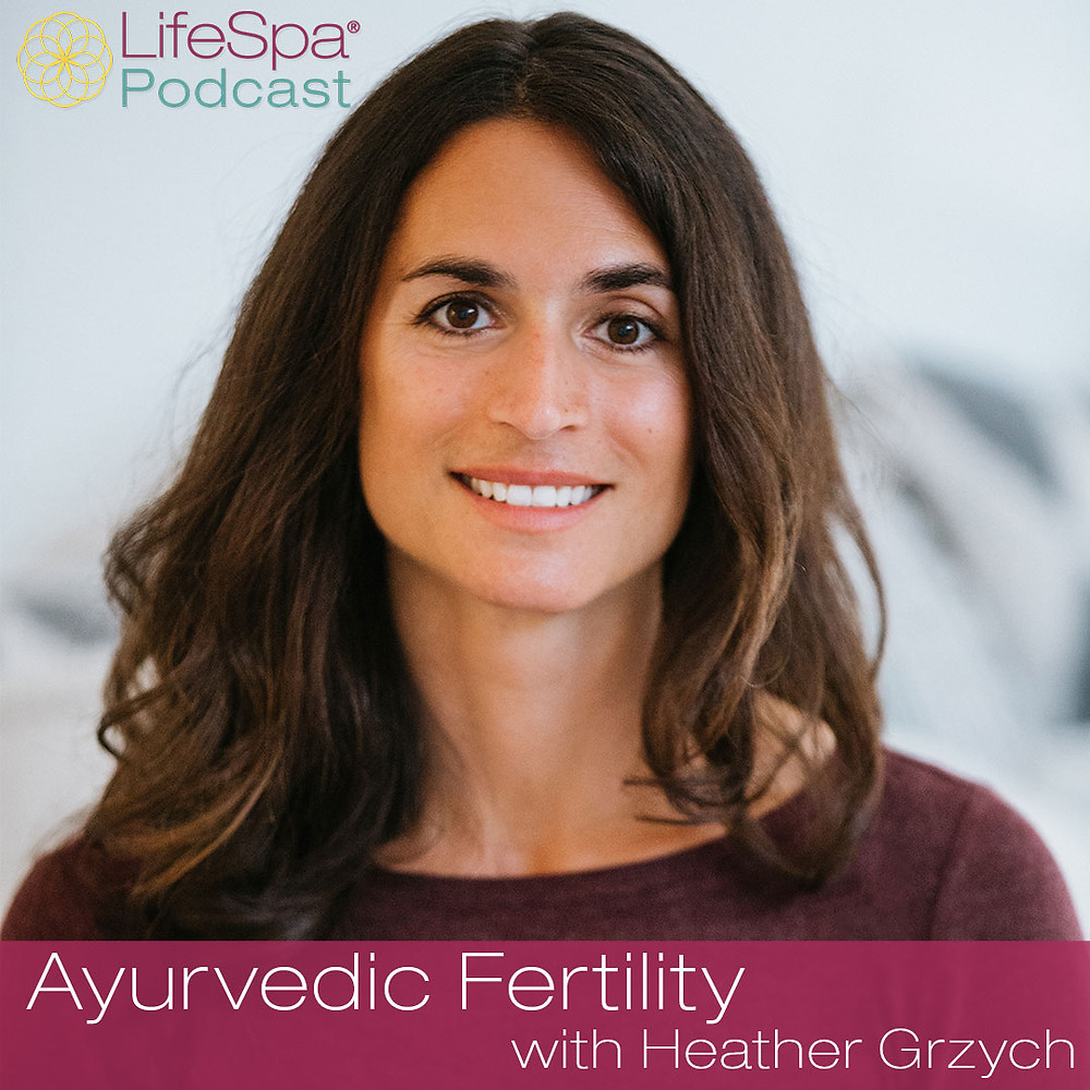 Heather Grzych interviewed by John Douillard on his LifeSpa podcast about Ayurvedic Fertility