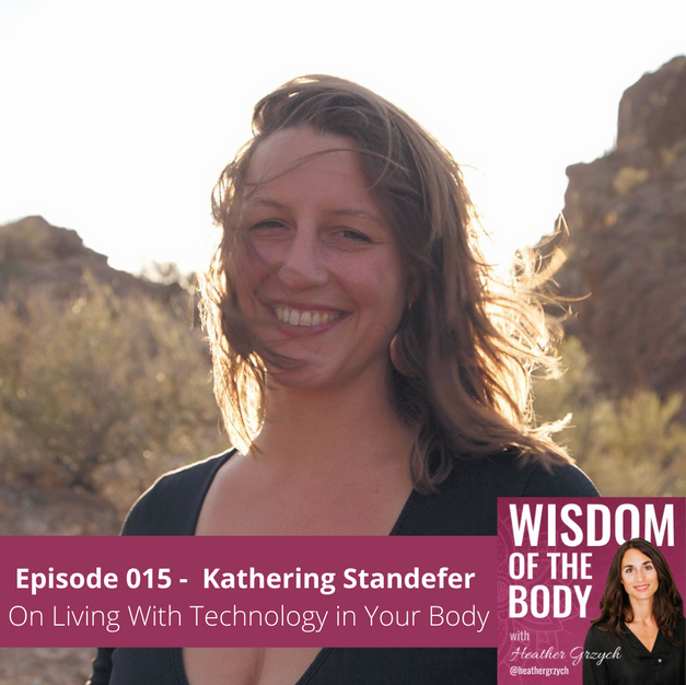015. Kathering Standefer on Living with Technology in Your Body