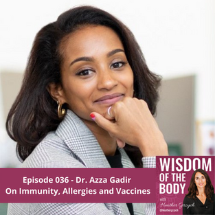036. Dr. Azza Gadir on Immunity, Allergies and Vaccines