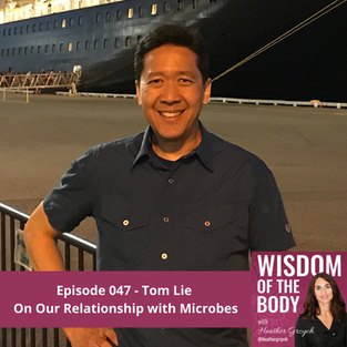 047. Tom Lie on our Relationship with Microbes