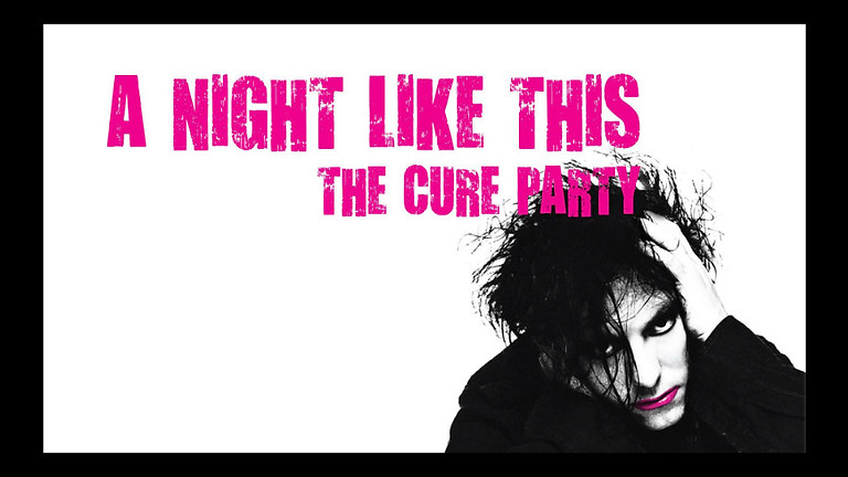 Ab 23 Uhr: A Night Like This - The Cure Party Extra