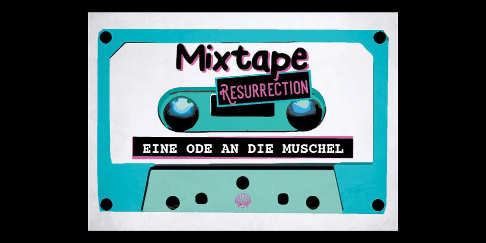 Ab 23 Uhr: MIXTAPE Resurrection - Eine Ode an die Muschel