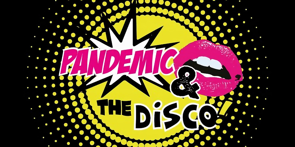 Pandemic & and the Disco