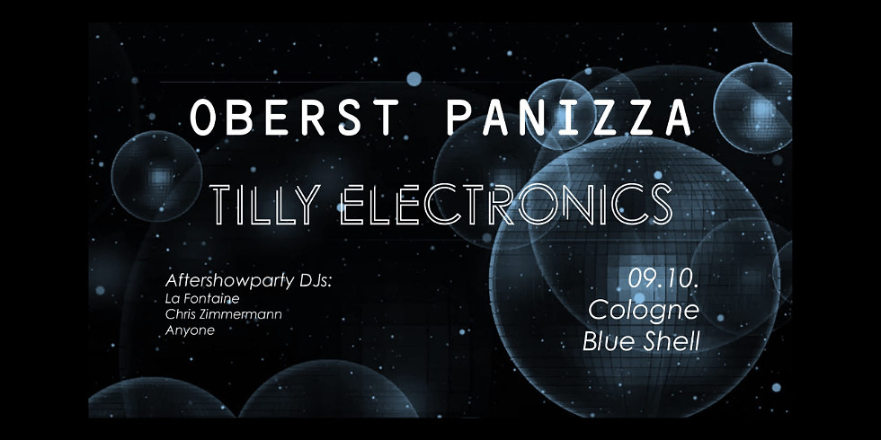 Tilly Electronics / Oberst Panizza +Aftershowparty