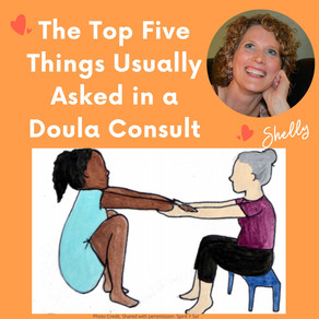 Top five questions I am usually asked in a doula consult.