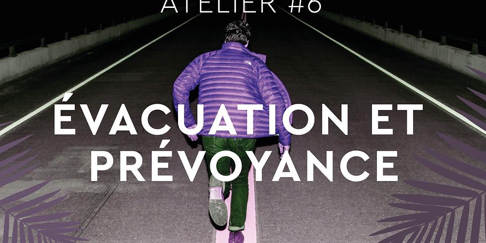 ATELIER #6 - ÉVACUATION & PRÉVOYANCE