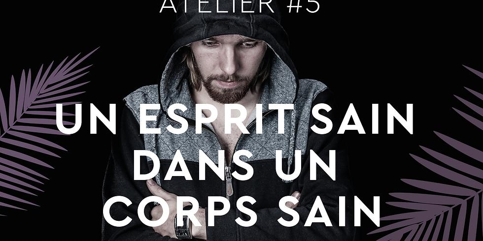 ATELIER #5 - UN ESPRIT SAINT DANS UN CORPS SAIN
