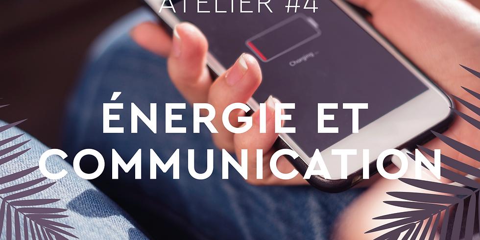 ATELIER #4 - ENERGIE & COMMUNICATION