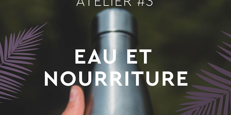 ATELIER #3 - EAU & NOURRITURE