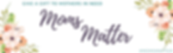 Moms Matter Banner - resized for website