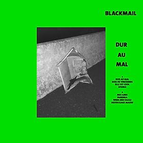Blackmail - Dur Au Mal