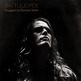 Battle Joyce - Dragged by Summer Storm