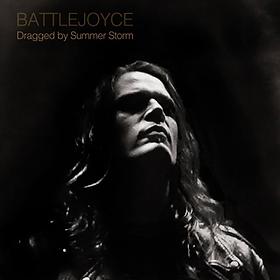 Battle Joyce - Dragged by Summer Storm