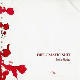 Diplomatic Shit - Lost In Movies