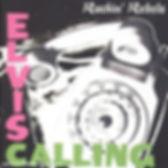 "ROCKING REBELS ""Elvis Calling""  "