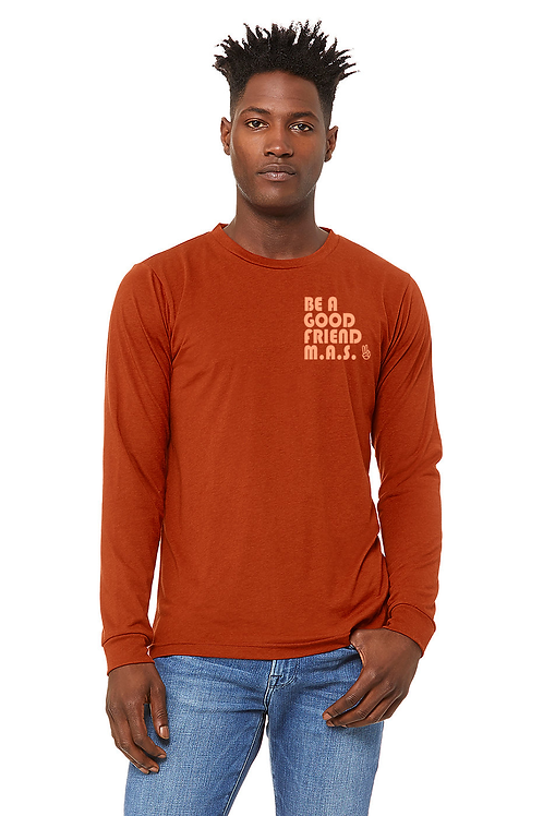 "PRE ORDER- Adult Long Sleeve ""Be A Good Friend"" Tee"