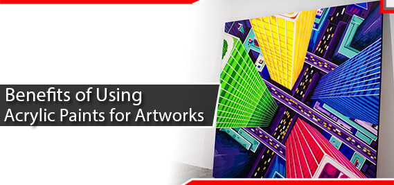 Benefits of Using Acrylic Paints for Artworks