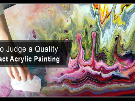 How to Judge a Quality Abstract Acrylic Painting