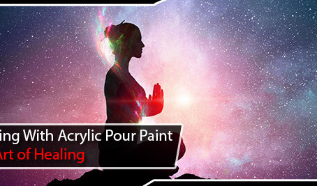 Painting with Acrylic Pour Paint – The Art of Healing