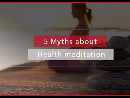 5 Myths about Health Meditation